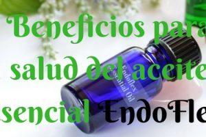 17 usos y Beneficios para la salud del aceite esencial EndoFlex