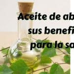 11 mejores beneficios para salud del aceite de abedul