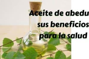 Aceite de abedul y sus beneficios para la salud