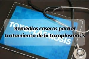 Remedios caseros para el tratamiento de la toxoplasmosis
