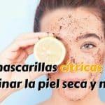 7 mascarillas cítricas para eliminar la piel seca y muerta