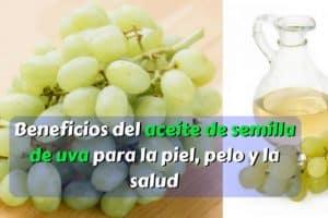 Beneficios del aceite de semilla de uva para la piel, pelo y la salud