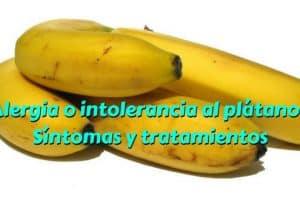 Alergia o intolerancia al plátano - Síntomas y tratamientos