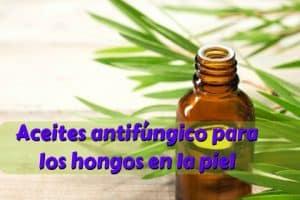 Aceites antifúngico para los hongos en la piel